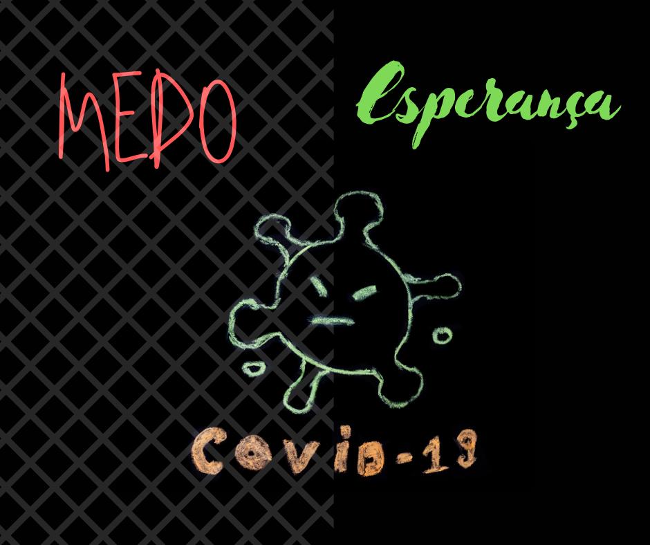 Medo e Esperança em tempos de COVID-19